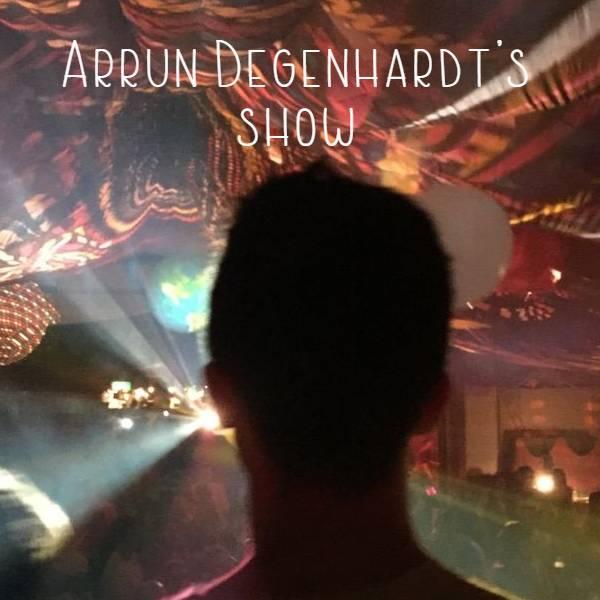 Arrun Degenhardt's Show