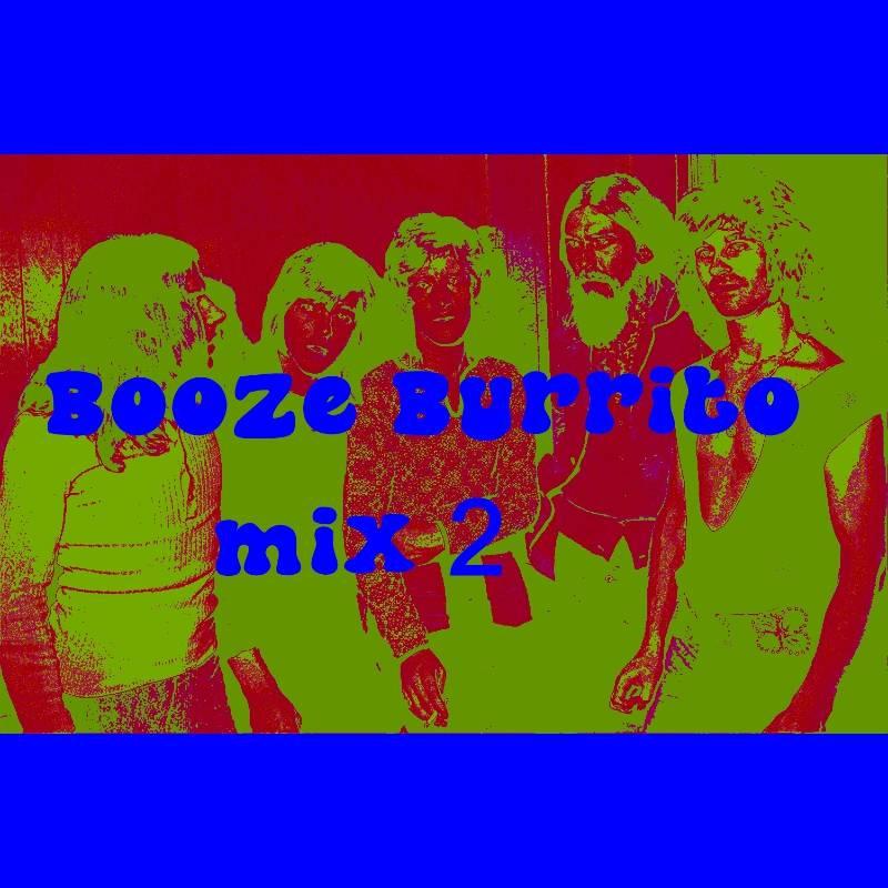 Booze Burrito - Mix 2