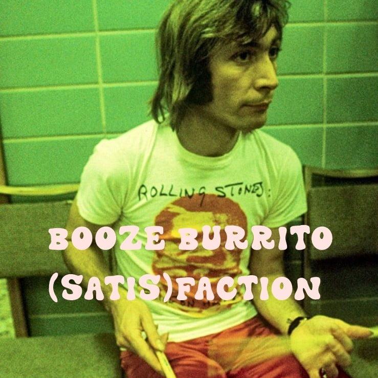 Booze Burrito – Satis(Faction)